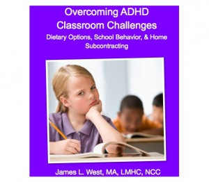 ADHD Overcoming Classroom Challenges DVD - Parents and Teachers Jim West, LMHC, NCC ADHD Expert Tips