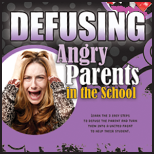 Defusing Challenging Angry Parents in the School or Non-Profit