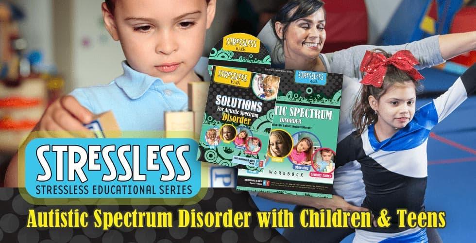StressLess for ASD with Children & Teens - $35